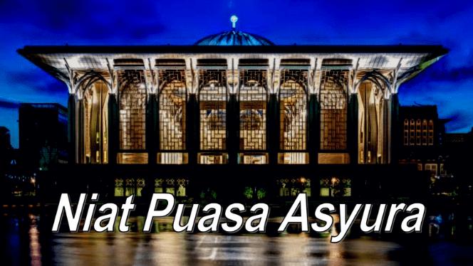 Lafaz niat puasa sunat hari Asyura dan Tasua bulan Muharram